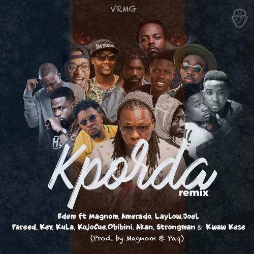 Edem ft Magnom, Kwaw Kesse, Amerado, Laylow, Joel, Fareed, Kev, Kula, Kojo Cue, Obibini, Akan & Strongman – Kporda (Remix)