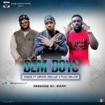 ExGee - Dem Boys (Feat. Erwin Dollar x Plex Major) (Prod By Ipappi)