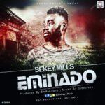 Bekey Mills - Eminado (Prod. By Endeetone & Mixed By Sleepless)
