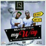 Brij n Gap Ft Brain - My Way (Prod. By Brain x Senyocue)