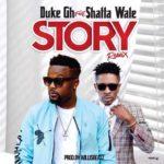 Duke Gh Ft. Shatta Wale - Story (Remix) (Prod. By WillisBeatz)