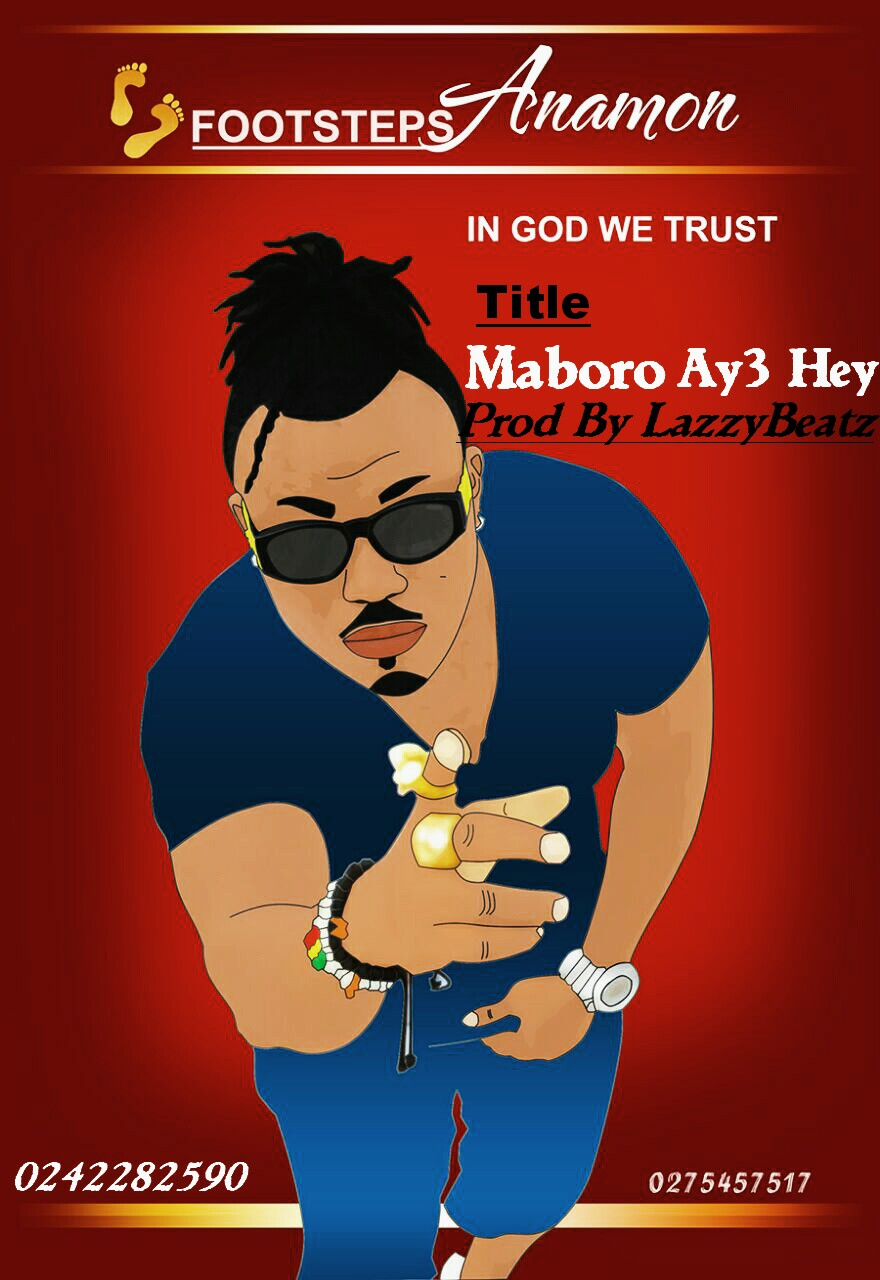 Photo of Anamon – Maboro Ay3 Hey (Prod By Lazzy Beatz)