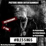 Picture Bwoy - Blessings ft O'Tion (Mixed By King One Beatz)