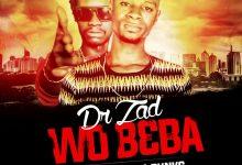 Photo of Dr.Zad – Wo b3ba ft Blaq Nacha Runks (Prod by Dr Zad)