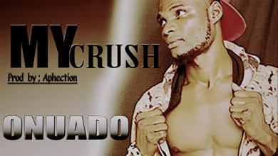 Photo of Onuado – My Crush (Prod By Aphection)