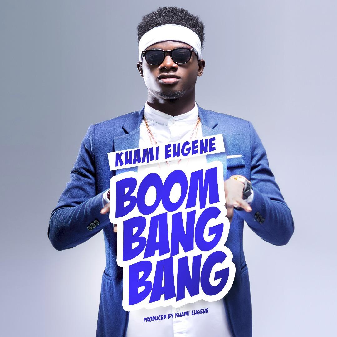 Kuami Eugene - Boom Bang Bang(Prod By Kuami Eugene)