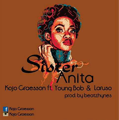 Photo of Kojo Graesson Ft Young Bob X Laruso – Sister Anita (Prod By BeatzHynes)