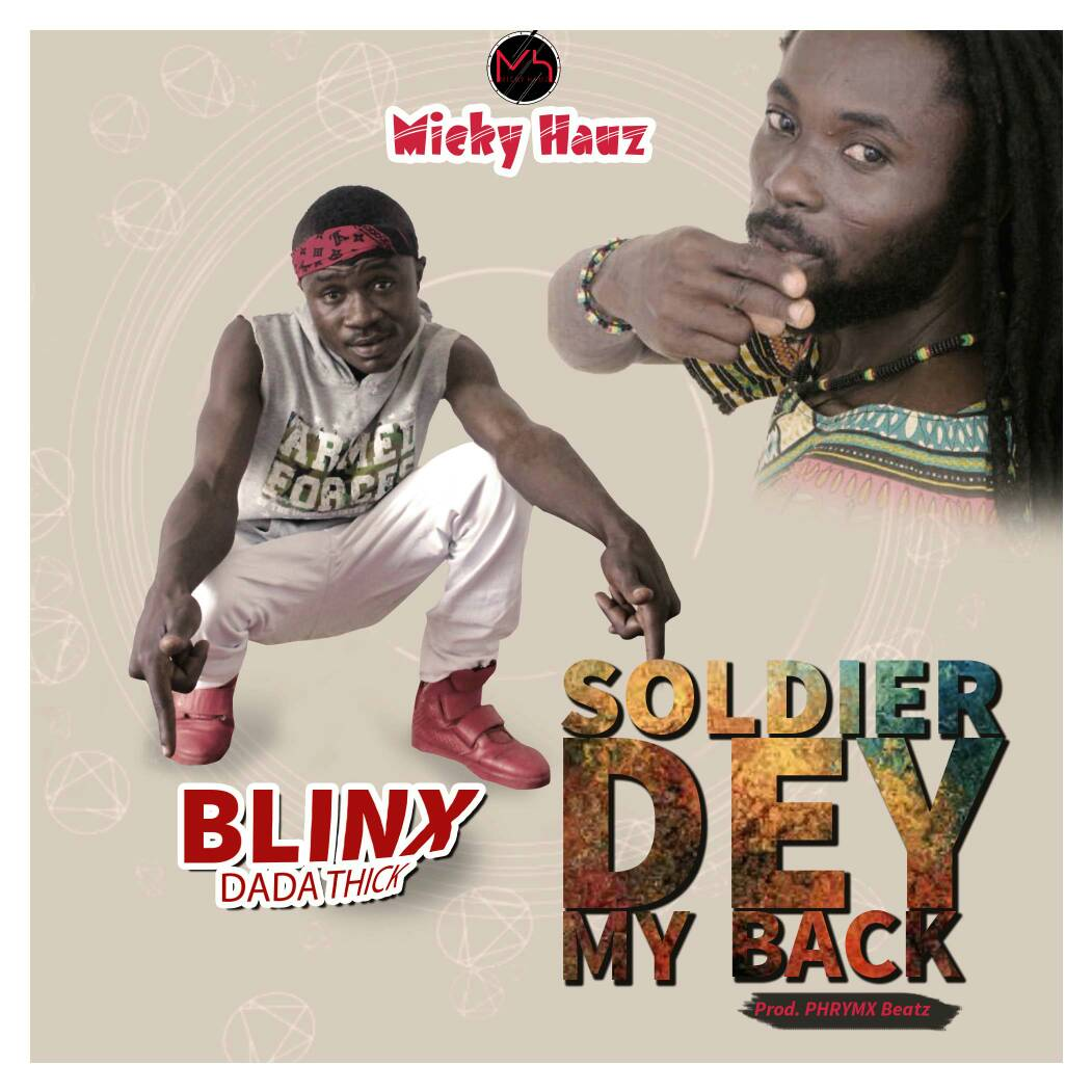 Photo of Blinx Ft Dada Thick – Soldier Dey My Back (Prod By Phrymx Beatz)