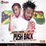 Kurtis Yardie Ft Dee Dre - Push Back (Prod By King One Beatz)