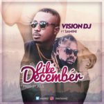 Vision Dj Ft Samini - Like December (Prod By Juls)