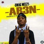 Swag Weezy - Ab3n (Prod By B2)
