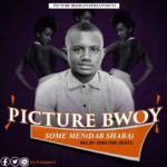 Picture Bwoy - Some Men(Dab Shaba) (Prod By King One Beatz)