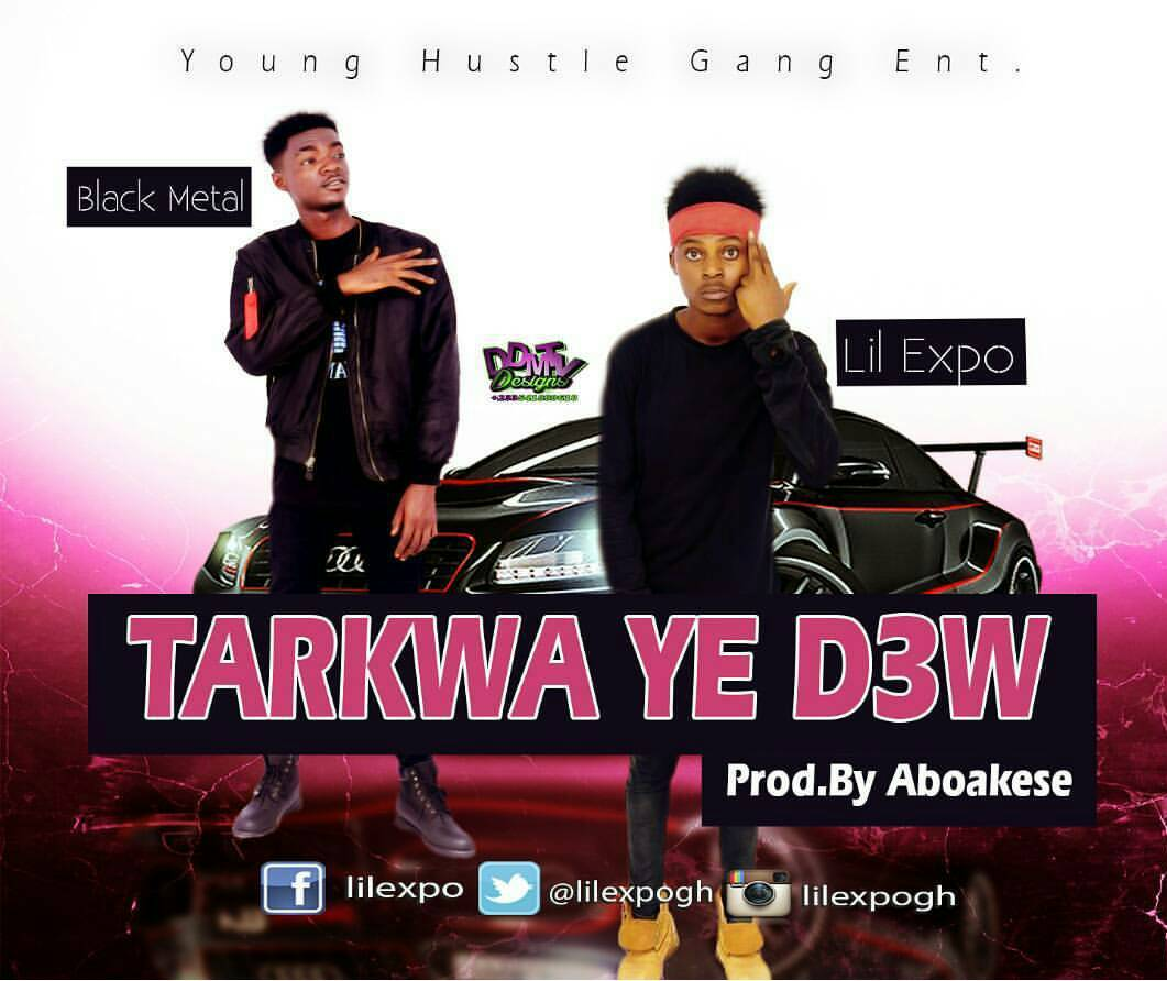 Photo of Lil Expo Ft Black Metal – Tarkwa Ye Dew (Prod. By Aboakese)