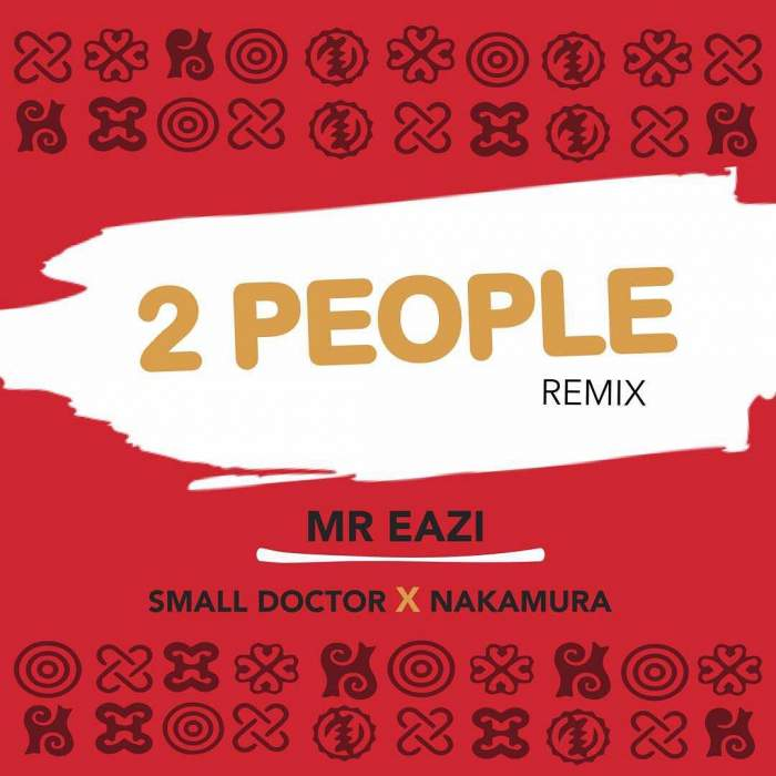 Photo of Mr Eazi Ft. Small Doctor & Nakamura – 2 People (Prod. By Guilty Beatz)
