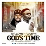 Tutulapato Ft Atumpan - God's Time (Prod. By DrRay Beat)