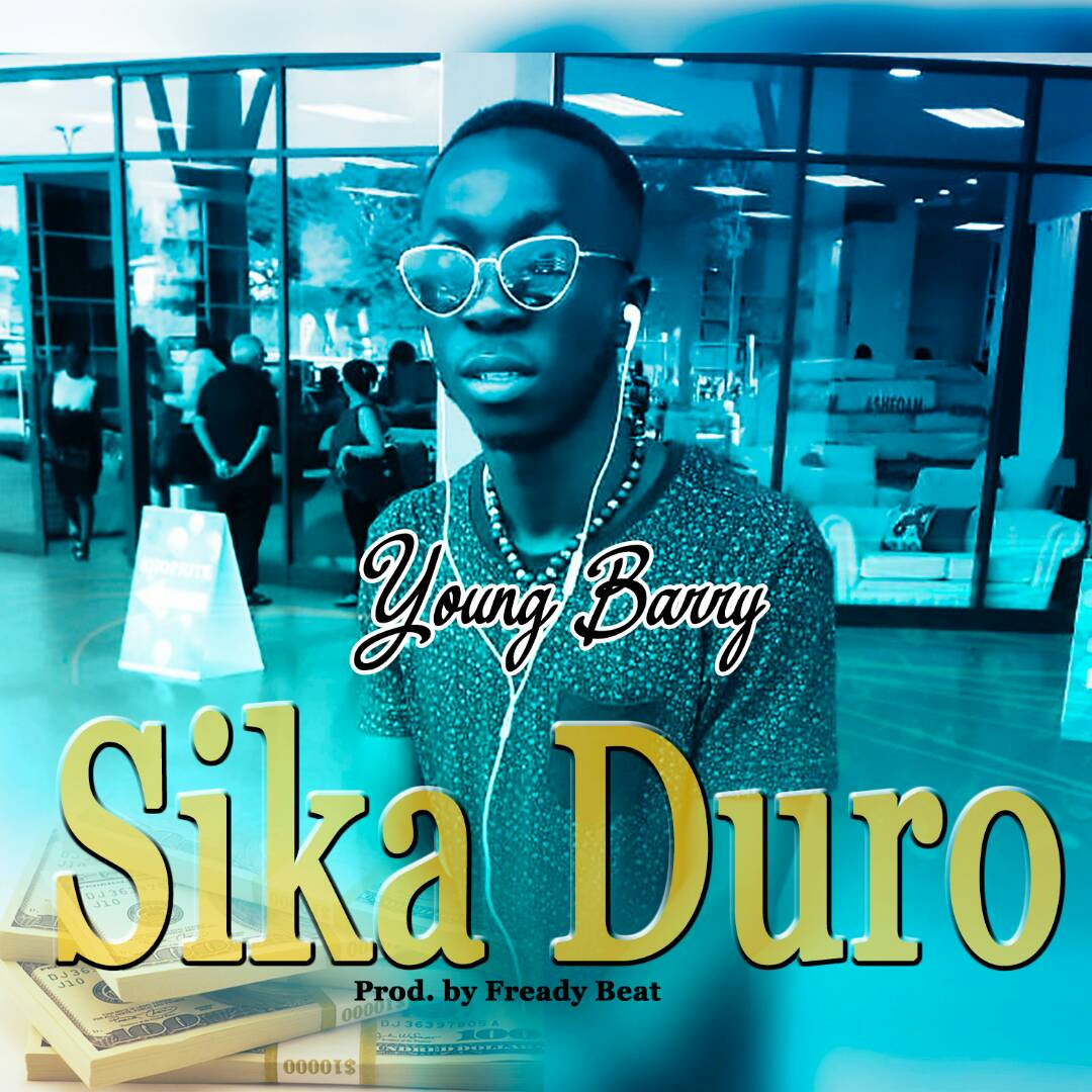 Young Barry - Sika Duro (Prod.By FreddyBeatz)