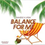 Davido X JFem - Balance For Me (Prod. By JFem)