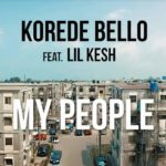 MP3+VIDEO: Korede Bello - My People (Feat. Lil Kesh) (Prod. By Altims)