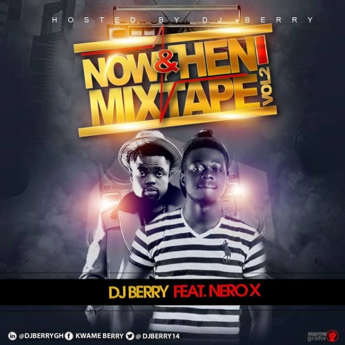 Photo of DJ Berry Ft. Nero X – Now & Then Mixtape Vol 2 (Hosted By DJ Berry)