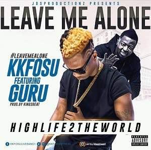 Photo of KK Fosu Ft Guru – Leave Me Alone (Prod. By KingsBeat)