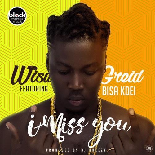 Photo of Wisa Greid Ft. Bisa Kdei – I Miss You (Prod. DJ Breezy)
