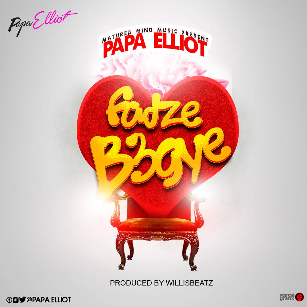Photo of Papa Elliot – Faadzi B3gye (Prod. By WillisBeatz)