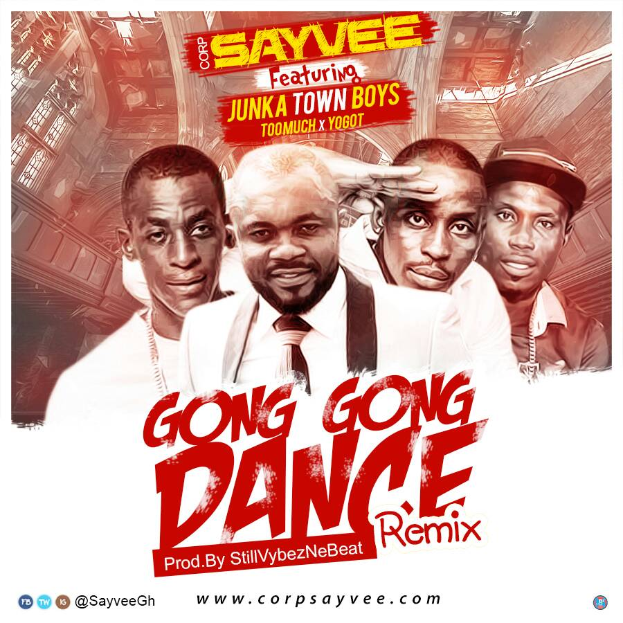 Photo of Corp Sayvee Ft. Too Much x Yogot  – Gong Gong Dance Remix (Prod. By Still VybezNeBeat)