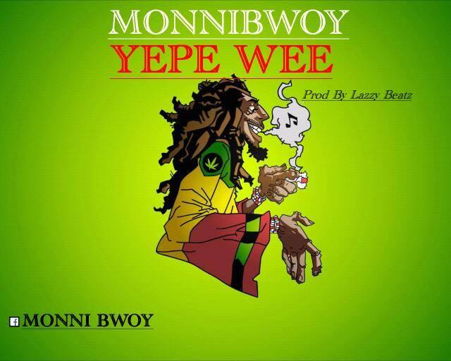 Photo of MonniBwoy – Yepe Wee (Explict) (Prod. By Lazzy Beatz)