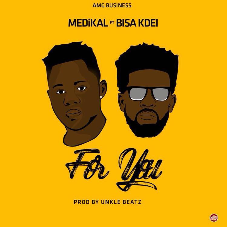 Photo of Medikal Ft Bisa Kdei – For You (Prod. By Unkle Beatz)