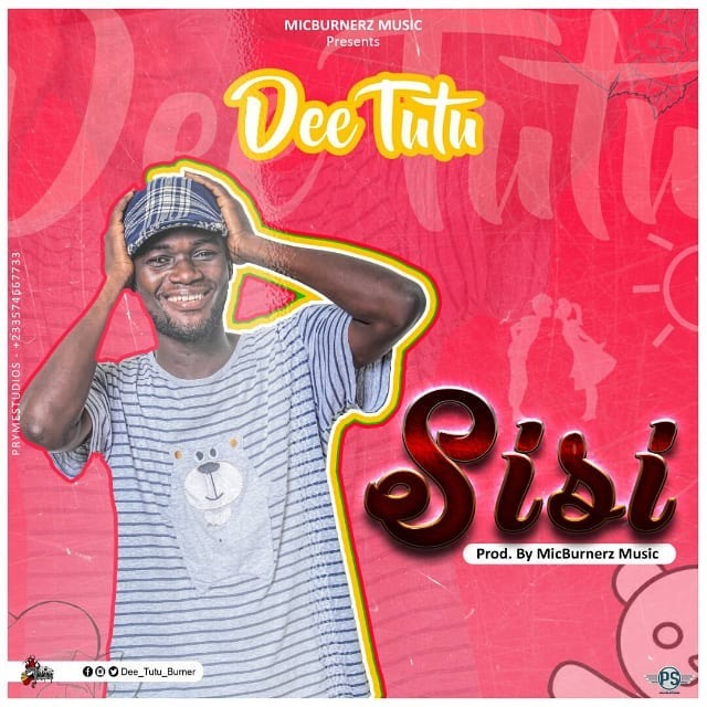 Photo of Dee Tutu – Sisi (Prod. By MicBurnerz Music)