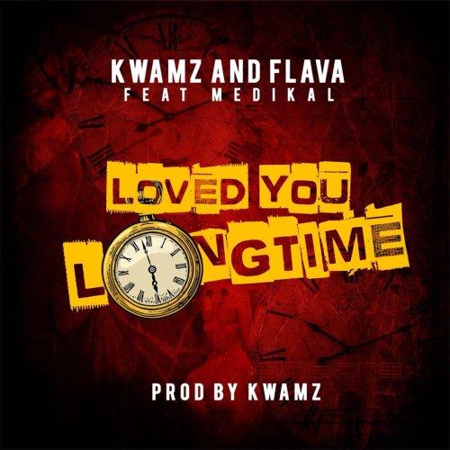 Photo of Kwamz & Flava Ft. Medikal – Love You Long Time (Prod. By Kwamz)