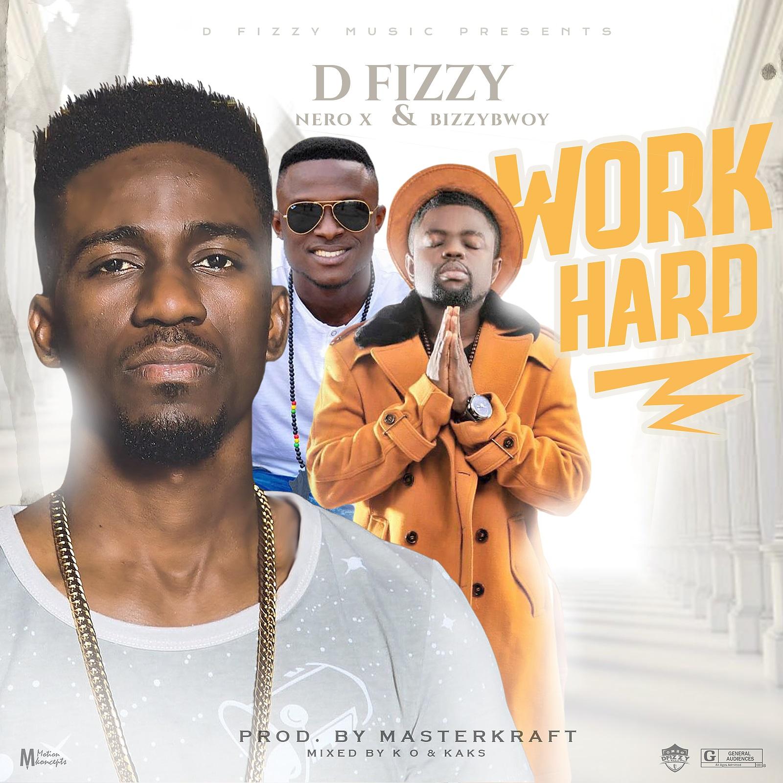 Photo of D Fizzy Ft Nero X & BizzyBwoy – Work Hard (Prod By Masterkraft x Mixed By KO & Kaks)