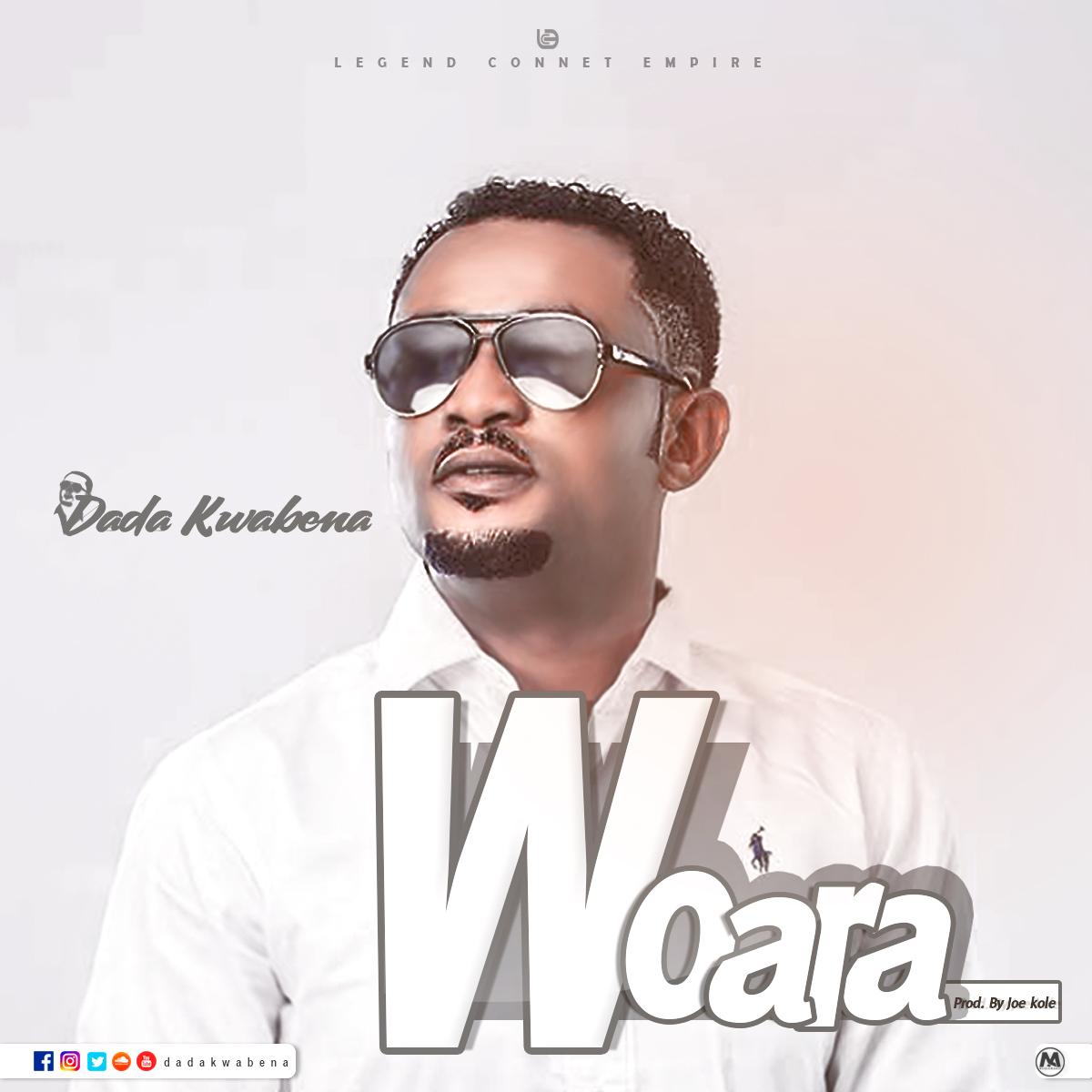 Photo of Dada Kwabena – Woara (Prod By JoeKole Beatz)