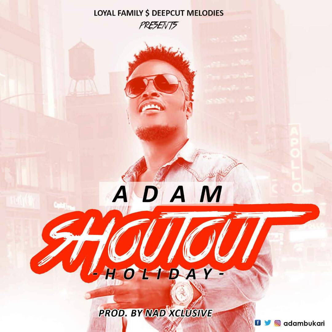 Photo of Adam – Shout Out (Holiday) (Legendary Riddim) (Prod. By Nad Xclusive)