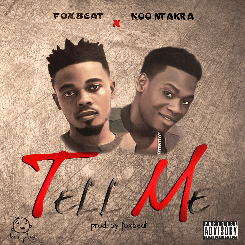 Photo of FoxBeat x Koo Ntakra – Tell Me (Prod By FoxBeat)
