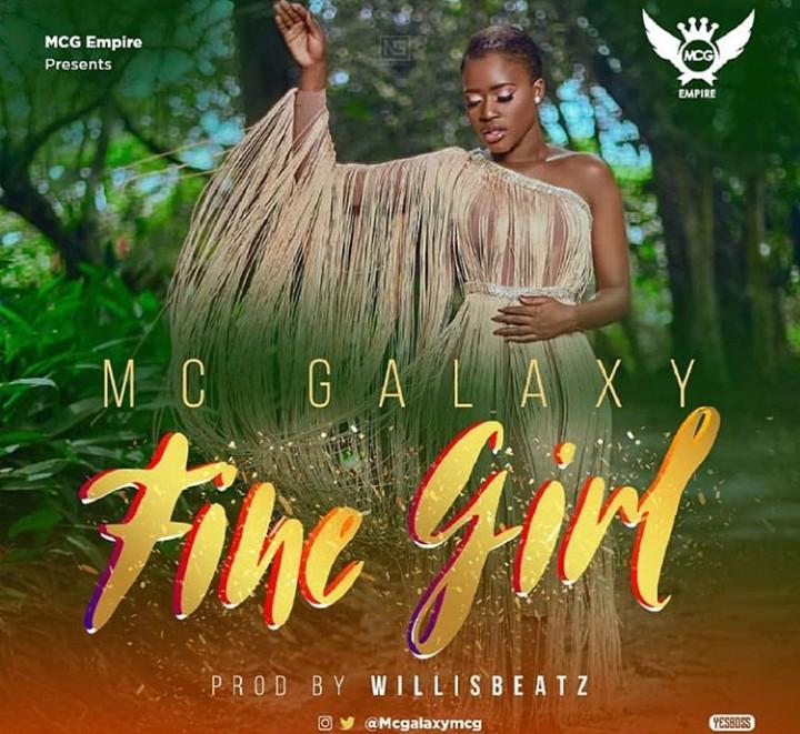 Photo of MC Galaxy – Fine Girl (Prod By Willis Beatz x Mixed By Fiokee)