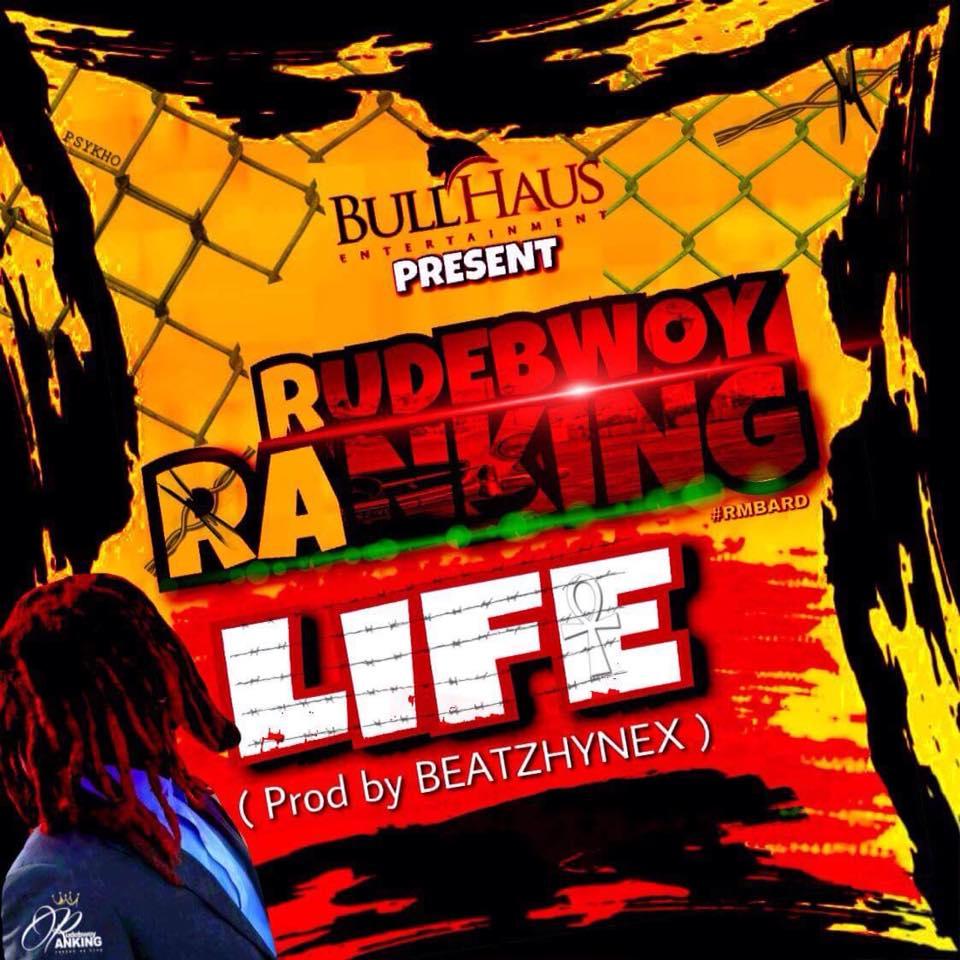 Photo of Rudebwoy Ranking – Life (Prod By BeatzHynex)