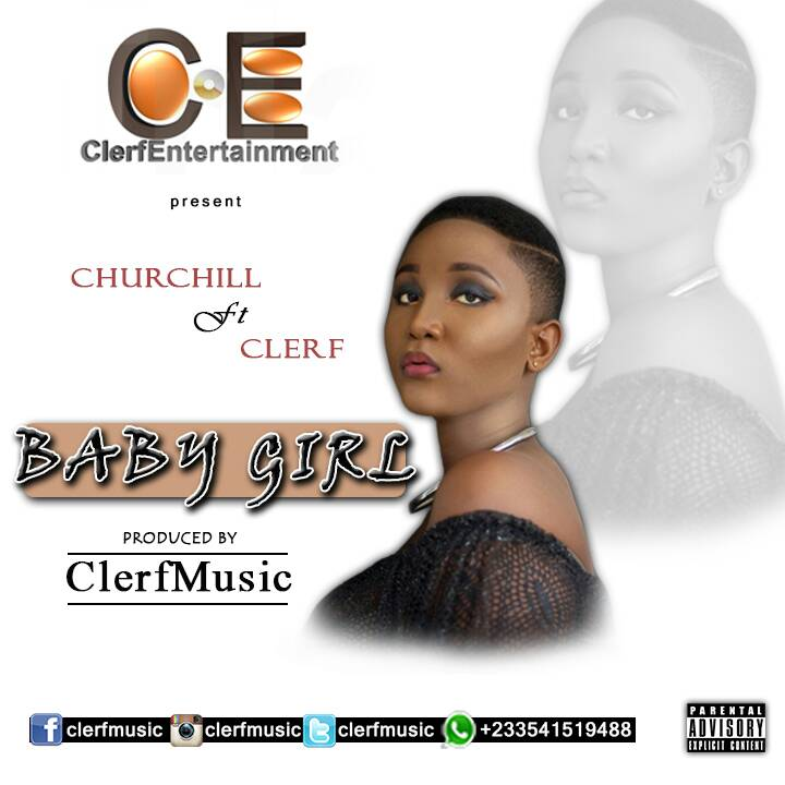 Photo of Churchill Ft Clerf – Baby Girl (Prod By ClerfMusic)