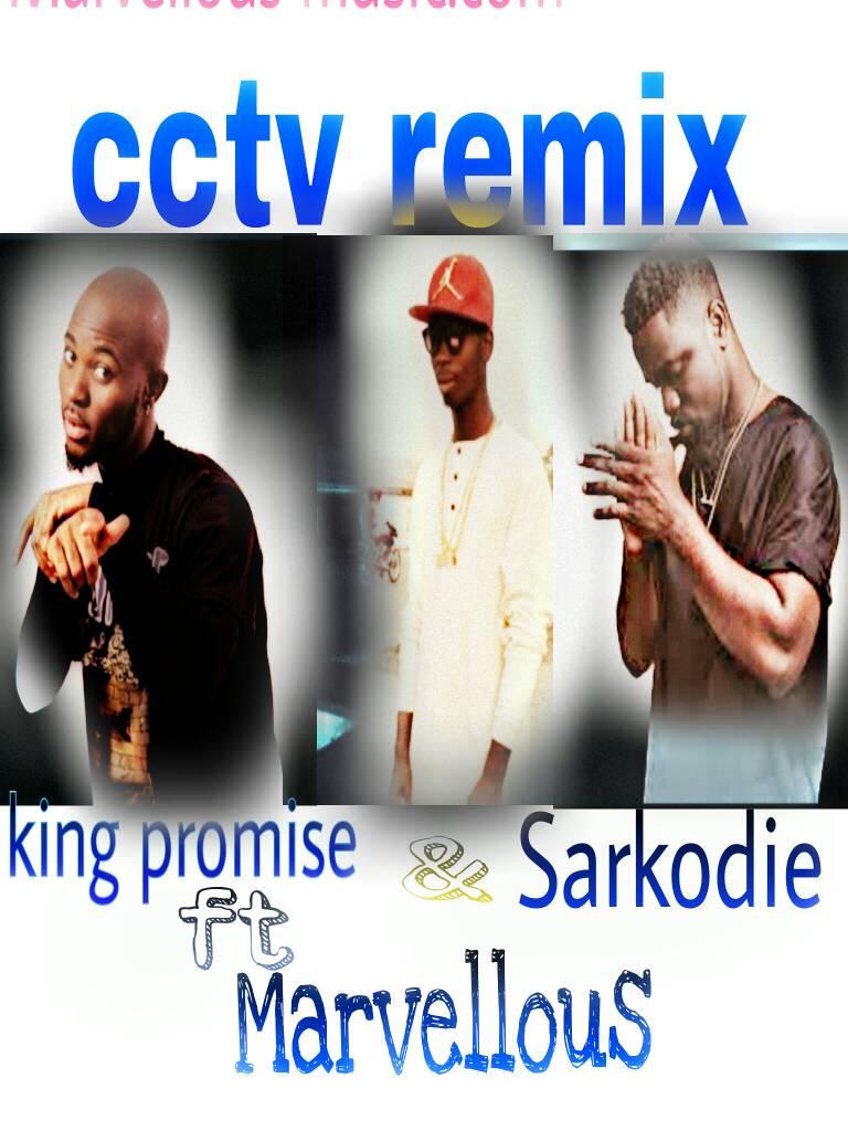 Marvellous x King Promise x Sarkodie – CCTV Remix