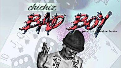 Photo of Chichiz – Bad Boy (Prod. By Massive Beatz)