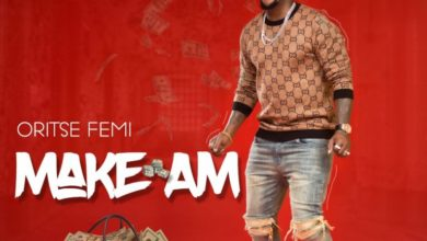 Photo of Oritse Femi – Make Am (Prod By Sound Test)