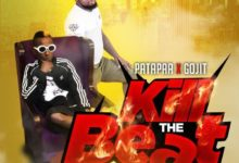 Photo of VIDEO+AUDIO: Patapaaa – Kill The Beat Ft. Gojit (Prod By Quansty K)