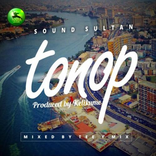 DOWNLOAD: Sound Sultan - Tonop (Turn Up) (Mixed By Tee Y Mix)
