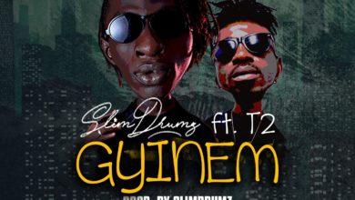 Photo of Slim Drumz – Gyinem Ft. T2 (Prod By Jessecalentine x Slim Drumz)