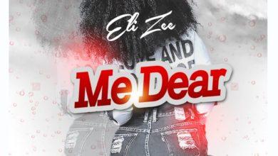 Photo of Eli Zee – Me Dear (Prod. By Hope Ne Beatz)