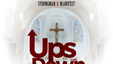 Photo of Strongman Ft M.anifest – Ups and Down (Prod. by TubhaniMuzik)