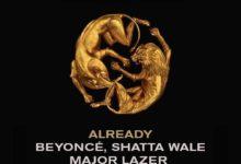 Photo of Beyonce Ft Shatta Wale x Major Lazer – Already