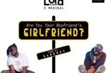 Photo of Lord Paper Ft Medikal – Are You Your Boyfriends Girlfriend (Prod. By Samsney)