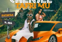 Photo of Patapaa – Chensee TafriMu Ft Ada (Prod. By King Odyssey)