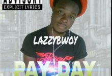 Photo of Lazzybwoy – Pay Day (Prod By Sweet Poison)